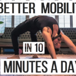 10 minutes a day to better mobility - nextlevelwarrior.com