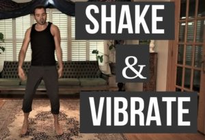 Shake and Vibrate your body to help release tension and rigidity- mobility - nextlevelwarrior.com